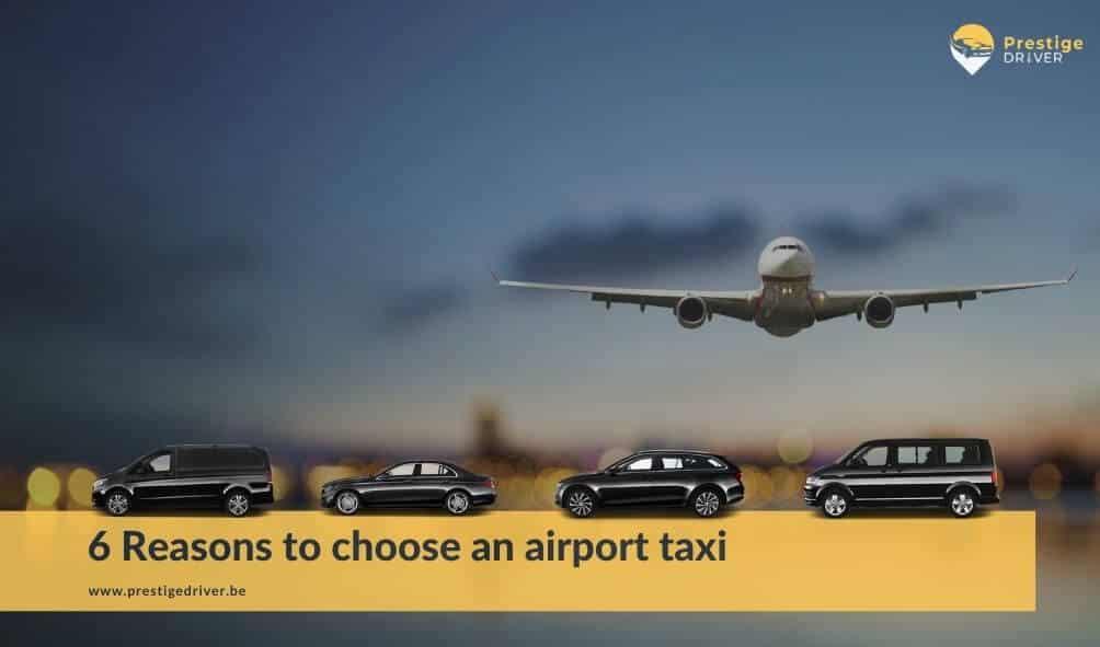 6 raisons de choisir un taxi aéroport